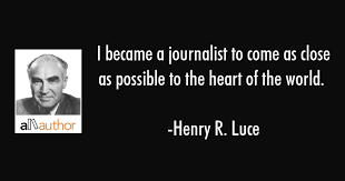World Quotes Classy I Became A Journalist To Come As Close As Quote