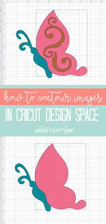 Contour Design Space How To Contour Images In Cricut Design Space Create Craft Love
