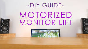 build a motorized monitor lift on a budget