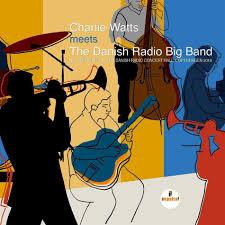 <b>Charlie Watts Meets</b> The Danish Radio Big Band by Charlie Watts ...