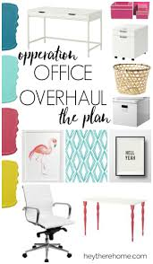 hey home office overhalul. Hey There, Home Office Overhalul- The Plan Overhalul R
