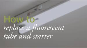 Fuse Tube Light Glower Without Choke How To Replace A Fluorescent Tube Light Or Starter