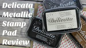 Ink Pad Comparison Chart Review Of New Delicata Metallic Stamp Pad Colors