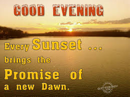 Beautiful Evening Quotes With Images Best of Sunset Brings A New Dawn Good Evening Quotes Images ILove Messages