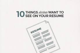 Things To Add To Your Resumes 10 Things Your Resume Needs When Applying At Startups