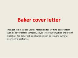 baker cover letter this ppt file includes useful materials for writing cover letter such as cover chief baker resume