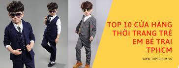 TOP 10 cửa hàng thời trang trẻ em bé trai ở TPHCM