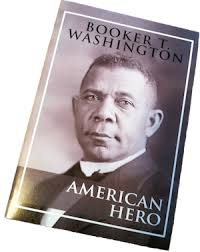 booker t washington society american hero  booker t washington american hero tells the story of booker t in his own words photos from back in the day and just for you this 4 00 booklet is