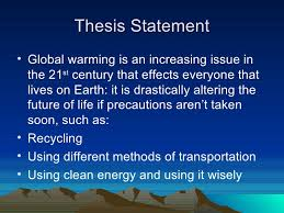 global warming thesis statements  global warming essays examples   strong thesis statements  owl  purdue university middot umkc writing studio thesis statement middot global warming essays