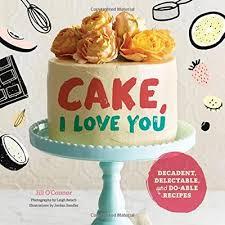 Cake I Love You Jill Oconnor Eat Your Books