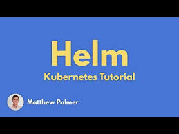 Helm And Kubernetes Tutorial Introduction Youtube
