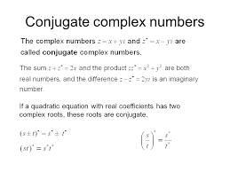 5 conjugate complex numbers if a quadratic equation with real coefficients