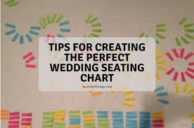 How To Make A Wedding Seating Chart Tips For Creating The Perfect Wedding Seating Chart Jac Of
