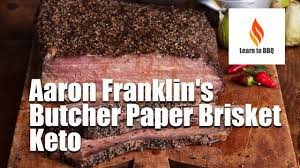 Aaron Franklin's Butcher Paper Brisket - Keto - Learn to BBQ - YouTube