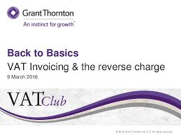 The reverse charge mechanism is necessary to apply the domestic tax rate on overseas purchases. Back To Basics Vat Invoicing The Reverse Charge