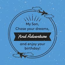 120 Birthday Wishes For Your Son Lots Of Ways To Say Happy