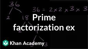 Prime Factorization Exercise Video Khan Academy
