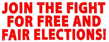 Image result for Join the fight for Free and Fair elections