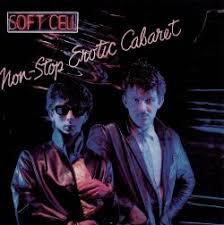 <b>Non</b>-<b>Stop</b> Erotic Cabaret - <b>Soft Cell</b> | Songs, Reviews, Credits ...