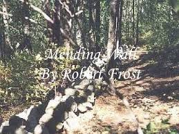 mending wall analysis mending wall by robert frost