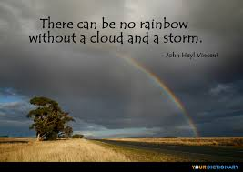 Cloud Quotes There Can Be No Rainbow Without A Cloud And A Sto John