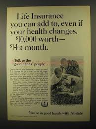 The user agrees that he/she will not use, or permit to be used, allstate property or any information obtained or derived therefrom in any manner, directly or indirectly, other than in the performance of services for allstate. 1968 Allstate Insurance Ad If Your Health Changes