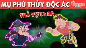 MỤ PHÙ THỦY ĐỘC ÁC | Truyện cổ tích Việt Nam