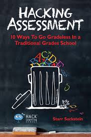 Последние твиты от formative (@goformative). Hacking Assessment 10 Ways To Go Gradeless In A Traditional Grades School Hack Learning Series Volume 3 Sackstein Starr 9780986104916 Amazon Com Books