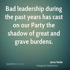 Bad Leadership Quotes Inspiration Janos Kadar Leadership Quotes QuoteHD