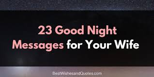 Future Wifey Quotes Heartfelt Messages To Wish Your Wife A Good Night 10