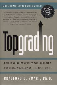 Topgrading Chart Topgrading Revised Php Ed How Leading Companies Win By