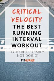 Critical Velocity Best Interval Running Workout Fitaspire