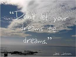 Dreaming Quotes Sayings Best of Dont Let Your Dream Be Dream Dreaming Quote Collection Of
