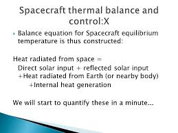11 spacecraft thermal balance and control x balance equation for spacecraft equilibrium temperature