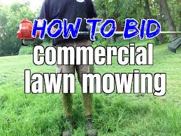 lawncare ad how to bid commercial lawn mowing lawn care and lawn maintenance