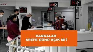 Arefe günü bankalar açık mı? Bankalar yarın bugün çalışıyor mu? -  SonHaberler