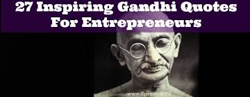 Gandhi Quotes Mesmerizing 48 Inspiring Gandhi Quotes For Entrepreneurs Epreneur