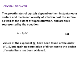 11 the growth rates of crystals depend on their instantaneous surface and the linear velocity