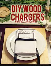 easy diy wood chargers for your holiday tables a well crafted party