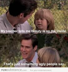 Best Movie Quotes Funny Simple Beauty Is On The Inside Randomness Pinterest Funny Movie