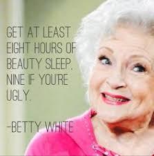 Betty White Quotes About Life. QuotesGram via Relatably.com