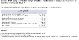 operating statement format solved exercise 2 13a using contribution margin format in