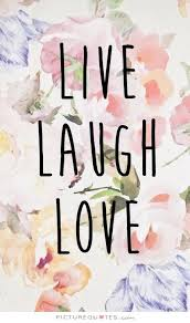 Live Laugh Love Quotes Live laugh love Picture Quotes 45