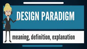 Paradigm Design What Is Design Paradigm What Does Design Paradigm Mean Design Paradigm Meaning Explanation