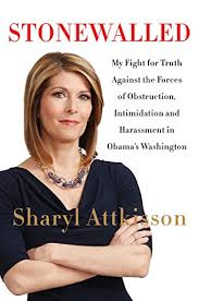 Sharyl Attkisson Media Chart Stonewalled My Fight For Truth Against The Forces Of Obstruction Intimidation And Harassment In Obamas Washington