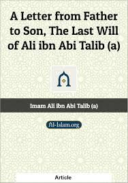 Suffer Fools Lightly A Letter From Father To Son The Last Will Of Ali Ibn Abi