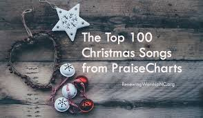 The Top 100 Christmas Songs From Praisecharts Renewing Worship
