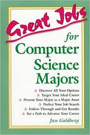 Computer Science Major Jobs Great Jobs For Computer Science Majors Jan Goldberg J Goldberg