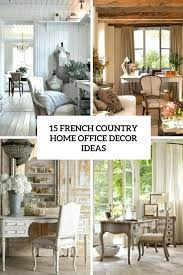trendy french country home office 15 french country home office daccor ideas shelterness furniture design french