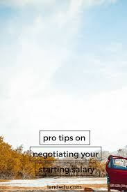 pro tips on negotiating your starting salary lendedu let the employer make the first offer